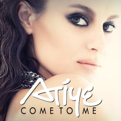 atiye-come-to-me